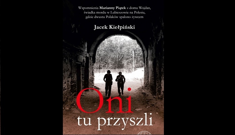 Wspomnienia z Lubieszowa na Polesiu. Jak UPA wymordowała 200 Polaków